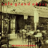 Alvin Curran & Jon Rose's Cafe Grand Abyss album cover.