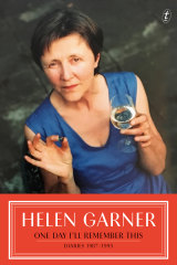 <i>One Day I'll Remember This</i>. By Helen Garner.