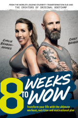 8 Weeks to Wow by Emilie Brabon-Hames and Chief Brabon, Murdoch Books, $29.99.