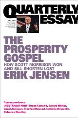 The Prosperity Gospel: How Scott Morrison Won and Bill Shorten Lost by Erik Jensen.