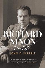 <i>Richard Nixon: The Life</i>. by John Farrell.
