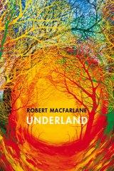 Underland by Robert MacFarlane.