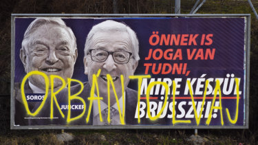 Orban has courted anti-Semitic fears. A billboard from a campaign of the Hungarian government showing EU Commission President Jean-Claude Juncker and Hungarian-American Jewish financier George Soros.