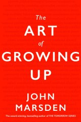 The Art of Growing Up by John Marsden.