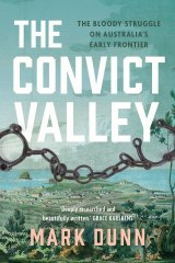 <i>The Convict Valley</i> by Mark Dunn.