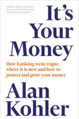 It's Your Money by Alan Kohler.