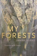 <i>My Forests: Travels with Trees</i> by Janine Burke