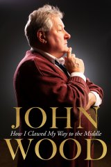<i>How I Clawed My Way To The Middle</i> by John Wood.