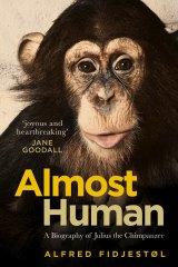 Almost Human: A Biography of Julius the Chimpanzee byAlfred Fidjestøl (trans., Becky L. Crook).