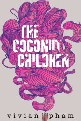 The Coconut Children. By Vivian Pham.