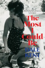 <i>The Most I Could Be</i> by Dale Kent