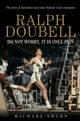 Michael Sharp's new book on Ralph Doubell.