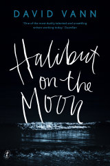 Halibut on the Moon by David Vann.