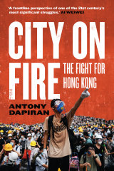 City on Fire. By Antony Dapiran.