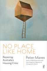 """No Place Like Home: Repairing Australia's Housing Crisis"" by Peter Mares."