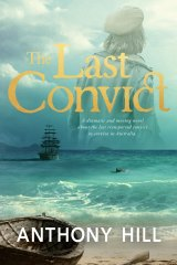 <i>The Last Convict</i> by Anthony Hill