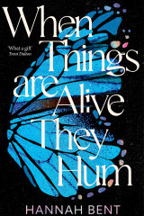 When Things are Alive They Hum by Hannah Bent