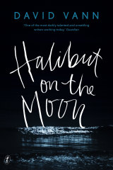 Halibut on the Moon by David Vann