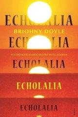Echolalia by Briohny Doyle.