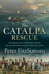 <i>The Catalpa Rescue</i> by Peter FitzSimons.