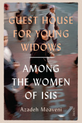 Guest House for Young Widows by Azadeh Moaveni.