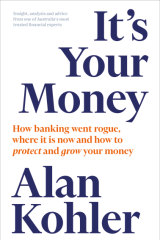 It's Your Money by Alan Kohler.
