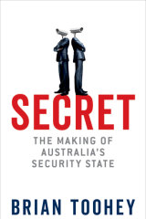 Secret: The Making of Australia's Security State by Brian Toohey.