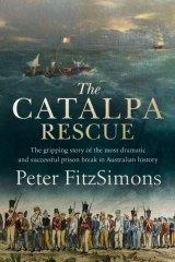 <i>The Catalpa Rescue</i> by Peter FitzSimons.