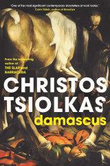 Damascus by Christos Tsiolkas.