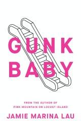 <i>Gunk Baby</i> by Jamie Marina Lau