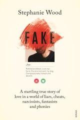 Fake by Stephanie Wood.