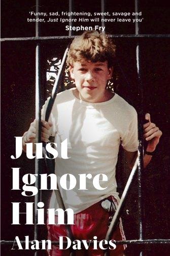 Alan Davies' memoir Just Ignore Him.