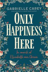 <i>Only Happiness Here</i> by Gabrielle Carey.