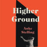 Fiction: Higher Ground by Anke Stelling and three more titles