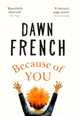 <i>Because of You</i> by Dawn French