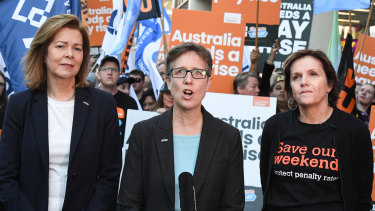 Sally McManus, centre, is not giving up the fight over wages - including penalty rate cuts due on July 1.