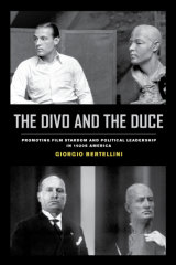 The Divo and the Duce by Giorgio Bertellini.