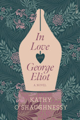 In Love With George Eliot by Kathy O'Shaughnessy.
