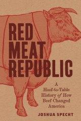 Red Meat Republic by Joshua Specht.
