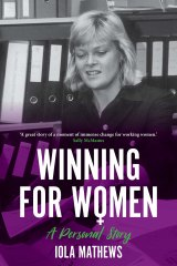 Winning for Women by Iola Mathews discusses the history of equal pay and reforms for women in the workplace.