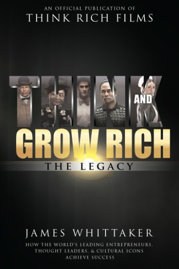 In Think and Grow Rich: the Legacy, James Whittaker speaks to people whose lives were changed by the original Napoleon Hill book.