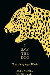 <i>I Saw The Dog</i> by Alexandra Aikhenvald