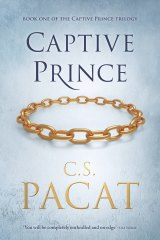 The Captive Prince by C.S. Pacat.