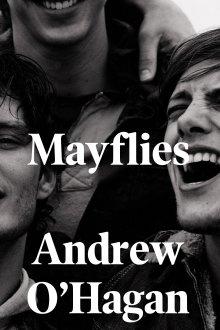 Mayflies, Andrew O'Hagan, Faber