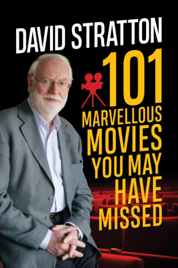 101 Marvellous Movies You May Have Missed, by David Stratton. Allen & Unwin, $24.99.
