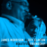 James Morrison & Jeff Clayton's Beautiful Friendship album cover.