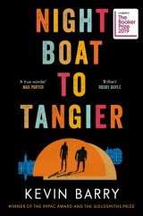 Night Boat To Tangier by Kevin Barry.