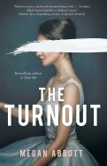 The Turnout by Megan Abbott.
