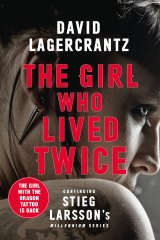The Girl Who Lived Twice by David Lagercrantz.