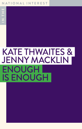 Enough is Enough by Kate Thwaites and Jenny Macklin.